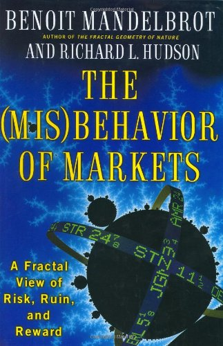 The (Mis)behavior of Markets: A Fractal View of Risk, Ruin and Reward