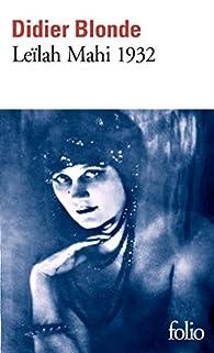 Leïlah Mahi 1932: Enquête par Didier Blonde