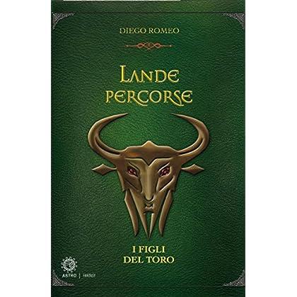 Lande Percorse : I Figli Del Toro