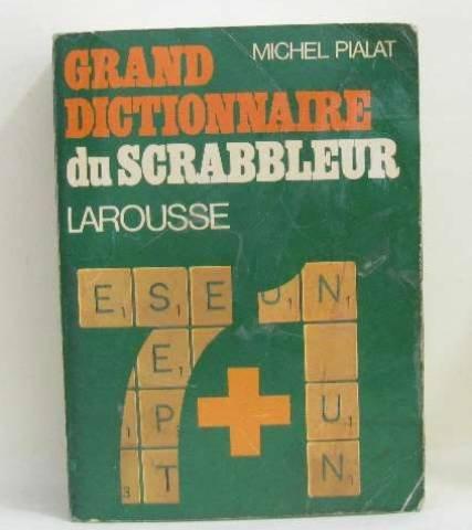 Grand dictionnaire du scrabbleur : 7 + 1, conforme au