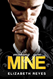 Making You Mine (The Moreno Brothers)
