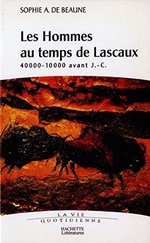 Les hommes au temps de Lascaux : 40000-10000 avant J.C. (Préhistoire)