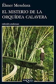 El misterio de la orquídea calavera par Elmer Mendoza