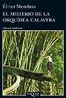 El misterio de la orquídea calavera par Mendoza