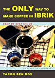 The ONLY way to make coffee in IBRIK (English Edition)