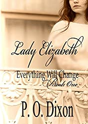 Lady Elizabeth (Pride and Prejudice Everything Will Change Book 1) (English Edition)