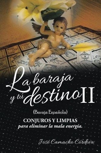 La baraja y tú destino II (baraja española), conjuros y limpias para