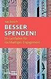 Besser spenden!: Ein Leitfaden für nachhaltiges Engagement (Beck'sche Reihe)