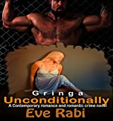 GRINGA: Unconditionally (A romantic suspense mystery and psychological crime thriller)
