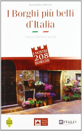I borghi più belli d'italia. il fascino dell'italia nascosta. guida 2012