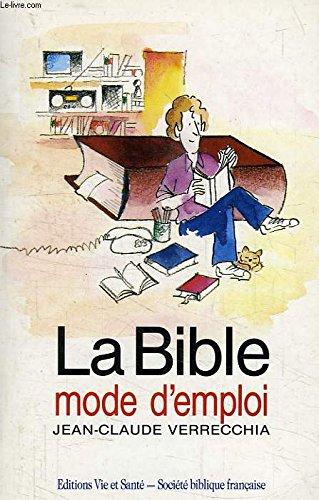 La Bible mode d'emploi par Jean-Claude Verrecchia