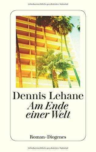 Lehane, Dennis: Am Ende einer Welt