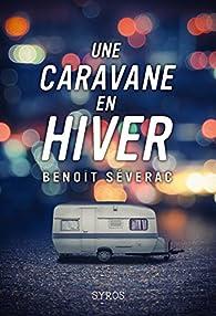 Une caravane en hiver par Benoît Séverac