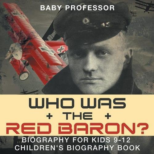 Who Was the Red Baron? Biography for Kids 9-12 | Children's Biography Book