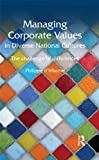 Managing Corporate Values in Diverse National Cultures: The Challenge of Differences (Routledge Studies in Management, Organizations and Society)