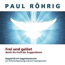 Frei und gelöst: Doppel-CD mit Suggestionstexten zur Tiefenentspannung und zum Nachsprechen