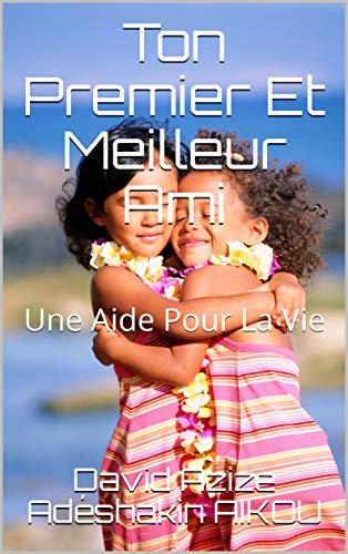 Couverture du livre Ton Premier Et Meilleur Ami: Une Aide Pour La Vie (Héritage t. 1)