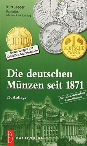 Die deutschen Münzen seit 1871: Bewertungen mit aktuellen Marktpreisen (Münzen-katalog)