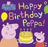 Peppa Pig: Happy Birthday Peppa! by Ladybird
