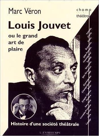 Patrick Pezin - Louis Jouvet ou le grand art de