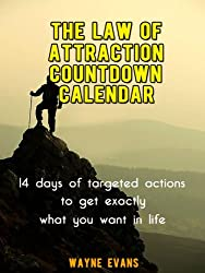 The Law of Attraction Countdown Calendar: 14 days of targeted actions to get exactly what you want in life