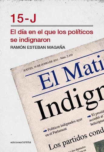 15J: El día en el que los políticos se indignaron