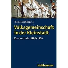 Volksgemeinschaft in der Kleinstadt: Kornwestheim 1920-1950