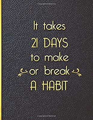 It takes 21 Days to Make or Break a Habit: Quit Smoking Journal Planner and Coloring Book to Keep Track of your Quitting Journey, Goals and Progress for 6 months, 8.5 x 11 in 130 pages from Independently published