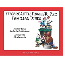 Teaching Little Fingers to Play Familiar Tunes, Early Elementary Level