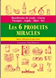 les 6 produits miracles sains efficaces et pas chers bicarbonate de soude citron vinaigre argile miel sel de alessandra moro buronzo 11 octobre 2013 broch?