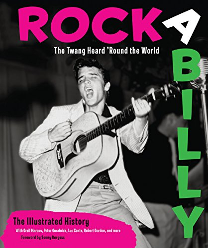 Rockabilly: The Twang Heard 'Round the World: The Complete Illustrated History