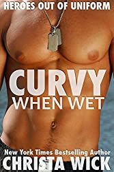 Curvy When Wet (A Navy SEAL BBW Romance): Heroes out of Uniform (English Edition)