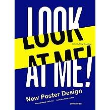 Look at me!: New Poster Design / Nouveaux designs d'affiches / Nuevo diseño de pósters
