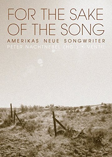 For the Sake of the Song: Amerikas neue Songwriter