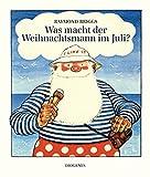 Was macht der Weihnachtsmann im Juli? (Kinderbücher, Band 1168)
