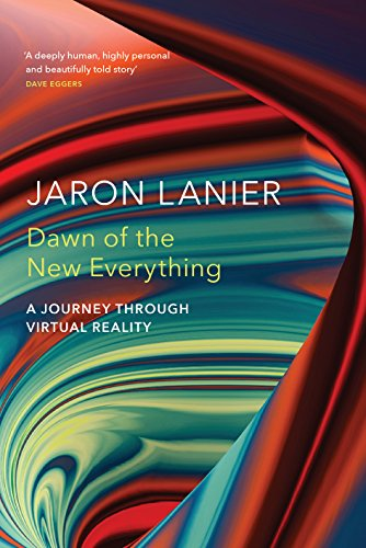 Dawn of the New Everything: A Journey Through Virtual Reality