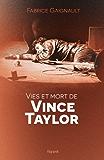 Vies et mort de Vince Taylor (Littérature Française)