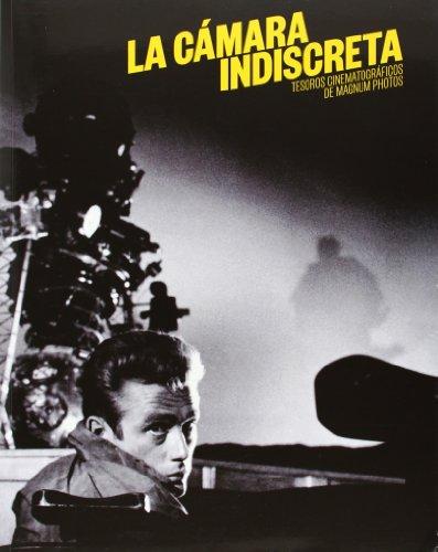 La cámara indiscreta: tesoros cinematográficos de Magnum Photos por Carlos Saura Lorenzo Silva