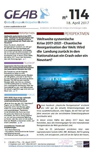 PATION BULLETIN: Weltweite systemische Krise 2017-2021 - Chaotische Reorganisation der Welt: Wird die Landung zurück in den Nationalstaat ein Crash oder ein Neustart? (GEAB) ()