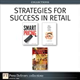 Strategies for Success in Retail (Collection) (FT Press Delivers Collections)
