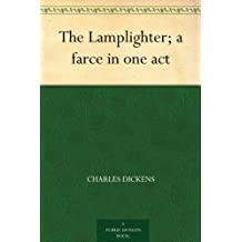 The Lamplighter; a farce in one act (English Edition)