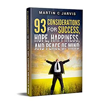 93 Considerations for Success, Hope, Happiness, and Peace of
