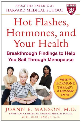 Hot Flashes, Hormones & Your Health: Breakthrough Findings to Help You Sail Through Menopause by Joann E. Manson (1-Nov-2008) Paperback