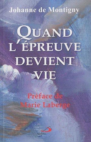Quand l'Epreuve Devient Vie par De Montigny/Johanne