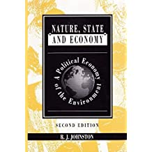 Nature, State and Economy: A Political Economy of the Environment by R. J. Johnston (1996-06-04)