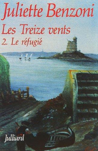 Les Treize Vents, Tome 2 : Le réfugié