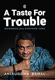 A Taste for Trouble: Memories from Another Time