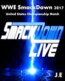 #4: WWE SmackDown Live 2017: United States Championship Match
