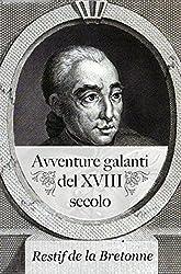 Avventure galanti del XVIII secolo (Italian Edition)