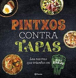 Pintxos contra tapas: Recetas para comidas informales y deliciosas ...